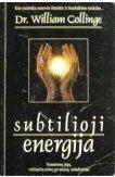 Subtilioji energija  by  William J. Collinge
