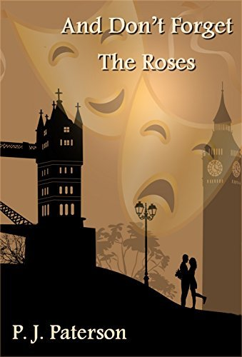 And Dont Forget The Roses P.J. Paterson