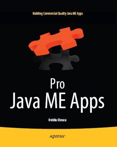Pro Java ME Apps: Building Commercial Quality Java ME Apps  by  Ovidiu Iliescu