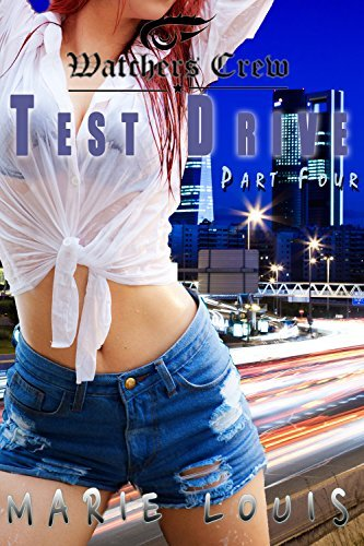 Test Drive: Part Four Marie Louis