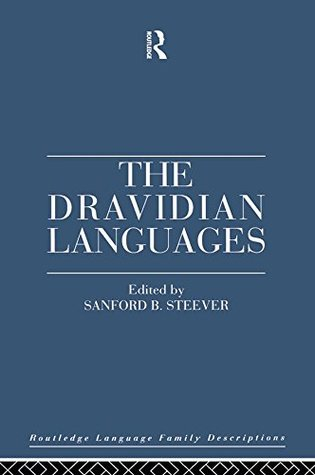 The Dravidian Languages (Routledge Language Family Series) Sanford B. Steever