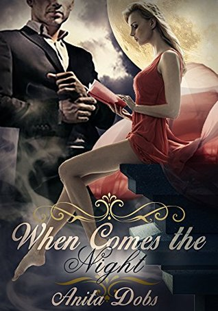 When Comes the Night: The Vampire Chronicles  by  Anita Dobs