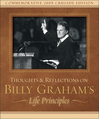 Thoughts & Reflections On Billy Grahams Life Principles Andy Culbertson