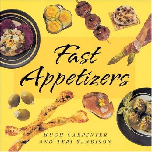 Fast Appetizers Hugh Carpenter