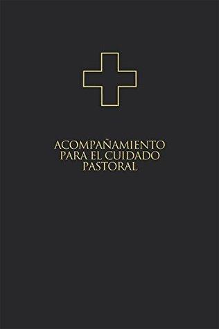 Acompañamiento para el cuidado pastoral  by  Missouri Synod