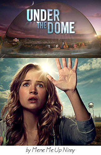 Under The Dome Book Of Memes And Funnies Meme Me Up Ninny