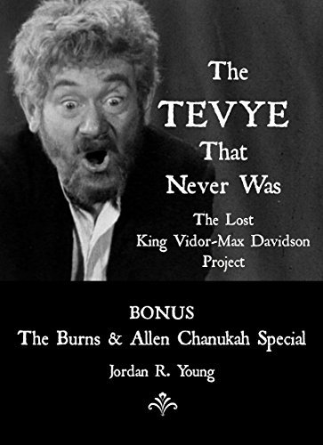 The Tevye That Never Was: The Lost King Vidor-Max Davidson Project (Past Times Film Fiction Series Book 4)  by  Jordan Young