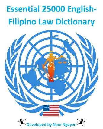Essential 25000 English-Filipino Law Dictionary Nam Nguyen