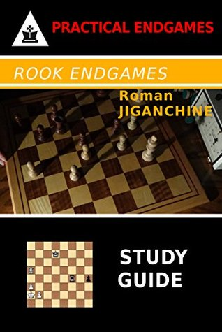 Rook Endgames - Study Guide (Practical Endgames Book 3)  by  Roman Jiganchine