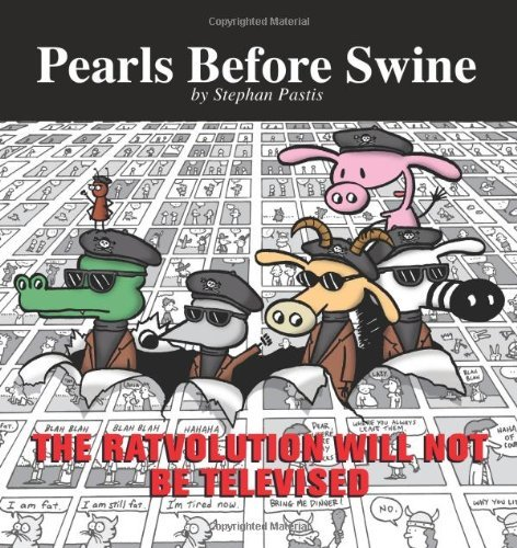 The Ratvolution Will Not Be Televised Stephan Pastis