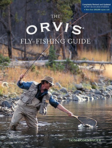 Orvis Fly-Fishing Guide, Completely Revised and Updated with Over 400 New Color Photos and Illustrations Tom Rosenbauer