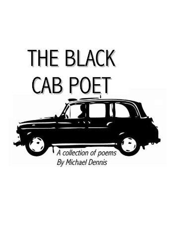 The Black Cab Poet  by  Michael Dennis The Black Cab Poet