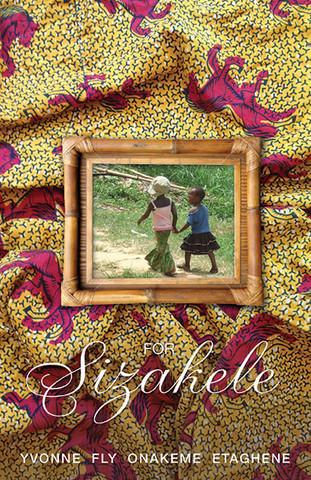 For Sizakele  by  Yvonne Fly Onakeme Etaghene