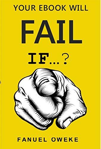 Your Ebook Will Fail If...?: Your ebook will fail if you do not...? Fanuel Oweke