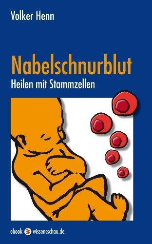 Nabelschnurblut - Heilen mit Stammzellen Volker Henn