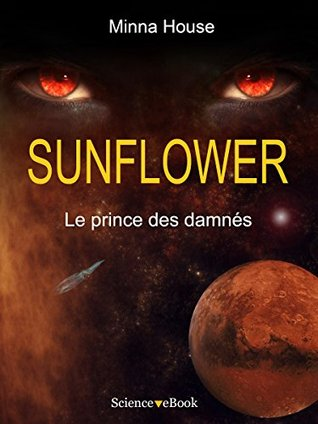 SUNFLOWER - Le prince des damnés: Saison 1 Episode 10 Minna House
