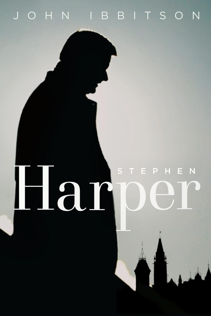 Stephen Harper John Ibbitson