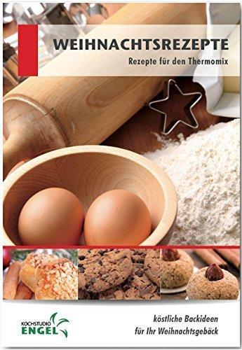 Weihnachtsrezepte: Rezepte geeignet für den Thermomix Marion Möhrlein-Yilmaz