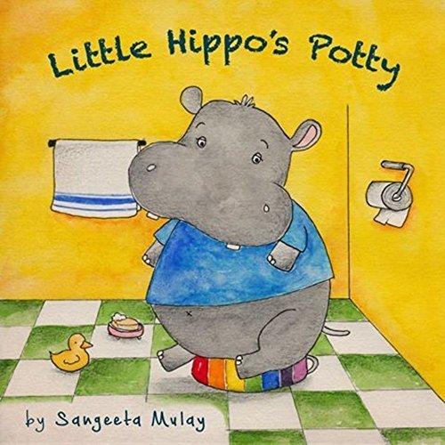 Little Hippos Potty (Little Hippo Series Book 1) Sangeeta Mulay