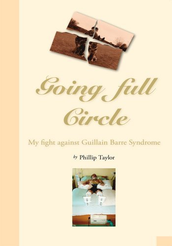 Going Full Circle : My Fight Against Guillain Barre Syndrome Phillip (UK) Taylor