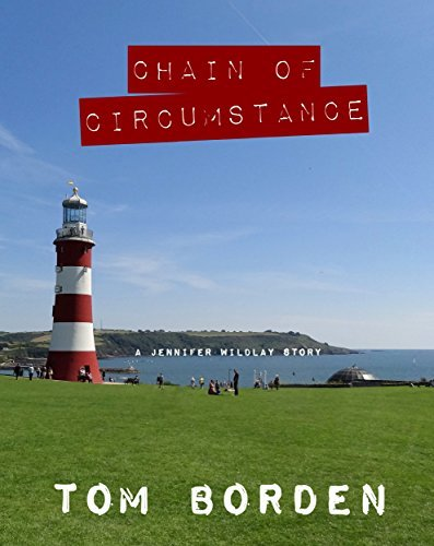 Chain of Circumstance: A Jennifer Wildlay story (The Jennifer Wildlay detective series Book 1)  by  Tom Borden