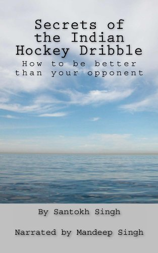 Secrets of the Indian Hockey Dribble  by  Mandeep Singh