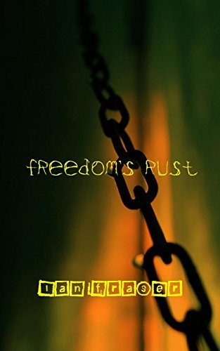 Freedoms Rust  by  Ian Fraser