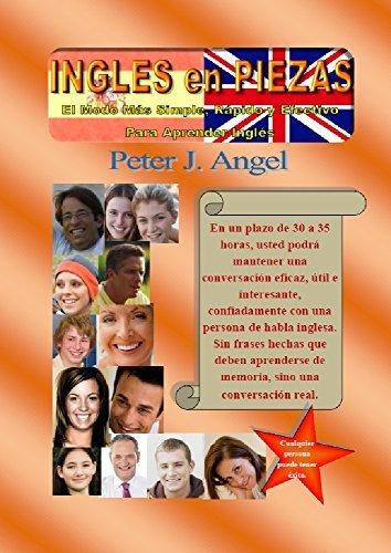 Inglés en Piezas: El Modo Más Simple, Rápido y Efectivo para Aprender Inglés en Casa.  by  Peter Angel