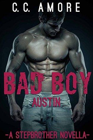 Bad Boy: Austin - A Stepbrother Novella C.C. Amore
