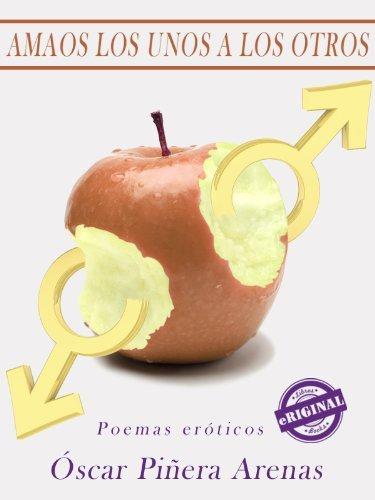 Amaos los unos a los otros [poesía erótica] (Eriginal Books)  by  Óscar Piñera Arenas