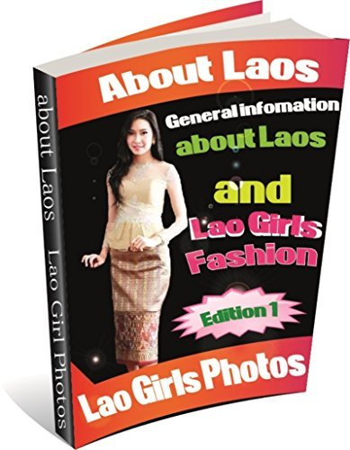 about Laos, General infomation about Laos and Lao beautiful girl photos with laos Clothings: Welcome to Laos! We encourage you to learn more about our country before you visit.  by  ROBERT ILIZER