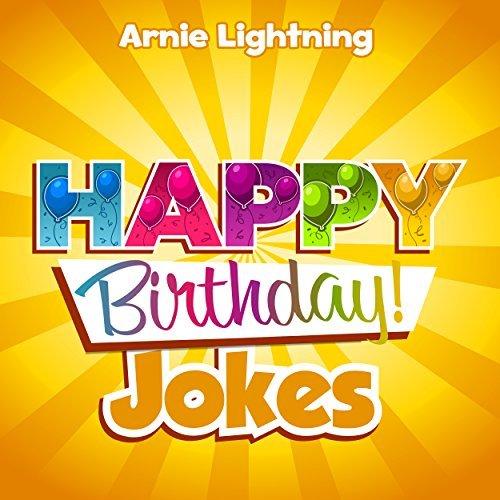 Happy Birthday Jokes for Kids: Funny Jokes for Kids Arnie Lightning