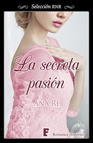 La secreta pasión Ana Re