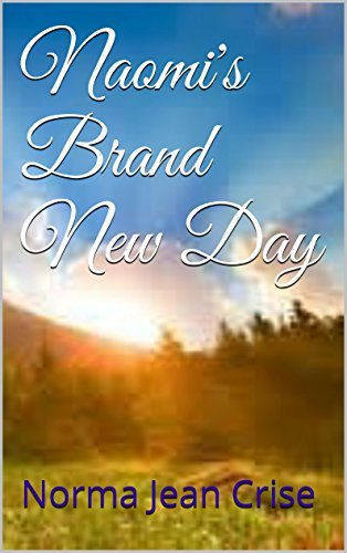 Naomis Brand New Day  by  Norma Jean Crise