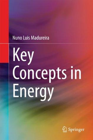 Key Concepts in Energy Nuno Luís Madureira