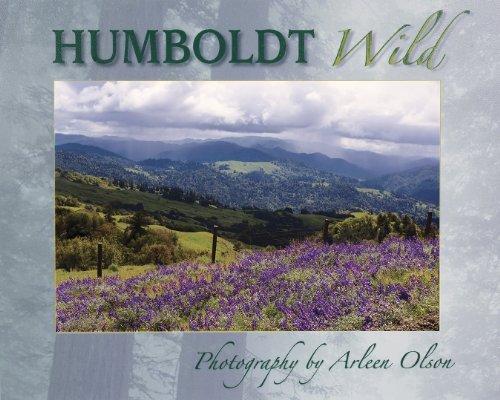 Humboldt Wild  by  Arleen Olson