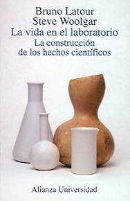La vida en el laboratorio: La construcción de los hechos científicos  by  Bruno Latour
