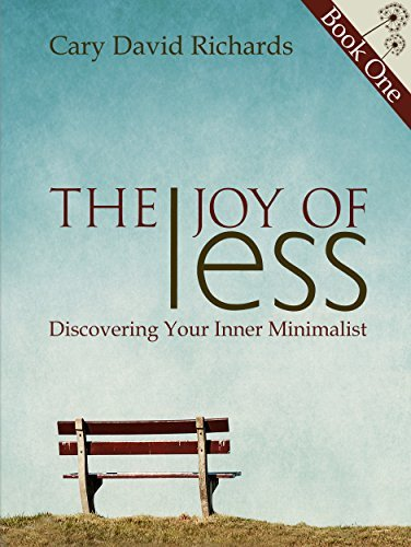 The Joy of less Book 1 Discovering Your Inner Minimalist Cary David Richards