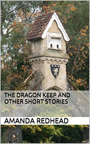 The Dragon Keep and other short stories  by  Amanda Redhead