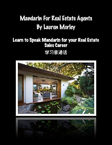 Mandarin For Real Estate Agents: Learn to Speak Mandarin for your Real Estate Sales Career  by  Lauren Morley