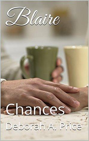 Blaire: Chances  by  Deborah A. Price