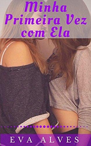 Minha Primeira Vez com Ela Eva Alves