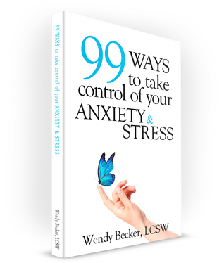 99 Ways to Take Control of Your Anxiety & Stress  by  Wendy Becker