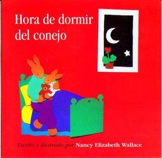 Rabbits Bedtime Spanish/English Edition : Hora De Dormir Del  by  Nancy Elizabeth Wallace