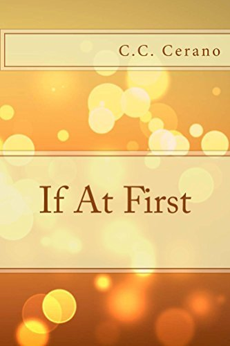 If At First  by  C.C. Cerano