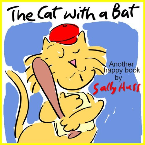 The Cat with a Bat  by  Sally Huss