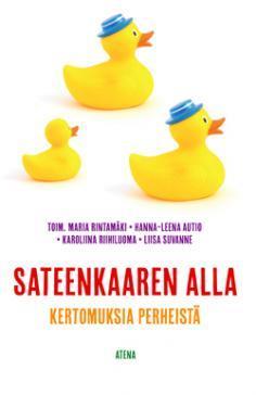 Sateenkaaren alla - kertomuksia perheistä  by  Maria Rintamäki