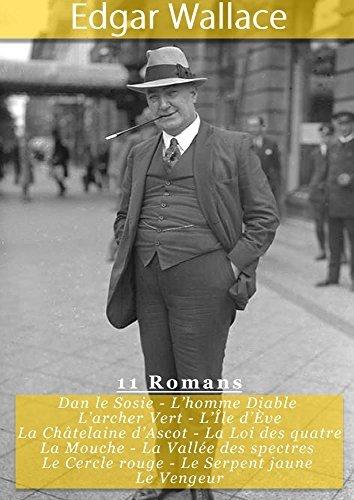 Edgar Wallace, 11 éditions intégrales dEgar Wallace, Oeuvres Complètes et Annotées  by  Edgar Wallace