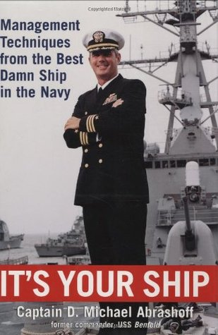 Get Your Ship Together: How Great Leaders Inspire Ownership From The Keel Up D. Michael Abrashoff