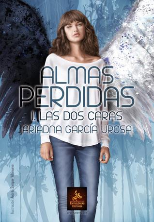 Las dos caras (Almas Perdidas, #1)  by  Ariadna García Urosa